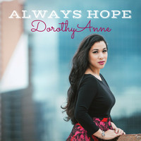 Dorothy Anne - Always Hope