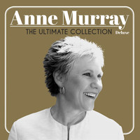 Anne Murray - The Ultimate Collection (Deluxe Edition)