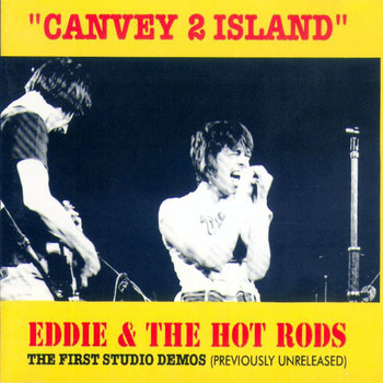 Eddie & The Hot Rods - Canvey 2 Island