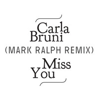 Carla Bruni - Miss You (Mark Ralph Remix)