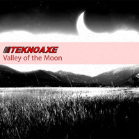 TeknoAXE - Valley of the Moon