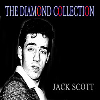 Jack Scott - The Diamond Collection (Original Recordings)