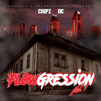 Chipz & DC - Flowgression, Vol. 1 (Explicit)