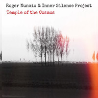 Roger Nuncio & Inner Silence Project - Temple of the Cosmos