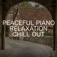 Relaxing Chill Out Music - Peaceful Piano Relaxation Chill Out