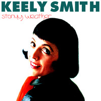 Keely Smith - Stormy Weather