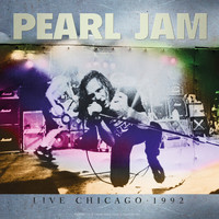 Pearl Jam - Live Chicago 1992