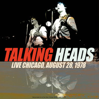 Talking Heads - Live Chicago: August 28, 1978