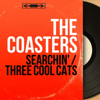 The Coasters - Searchin' / Three Cool Cats (Mono Version)