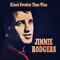 Jimmie Rodgers - Kisses Sweeter Than Wine
