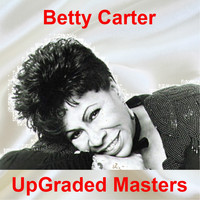 Betty Carter - UpGraded Masters (All Tracks Remastered)
