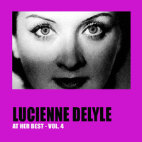 Lucienne Delyle - Lucienne Delyle at Her Best Vol. 4