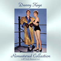 Danny Kaye - Remastered Collection (Remastered 2017)