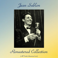 Jean Sablon - Remastered collection (All tracks remastered 2017)