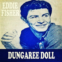 Eddie Fisher - Dungaree Doll