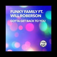 Funky Family - Gotta Get Back to You