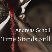 Andreas Scholl - Time Stands Still