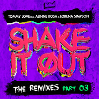 DJ Tommy Love - Shake It Out: The Remixes, Pt. 3