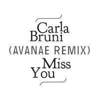 Carla Bruni - Miss You (Avanae Remix)