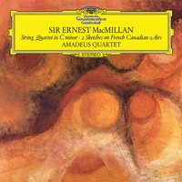 Amadeus Quartet - MacMillan: String Quartet In C Major; Two Sketches On French Canadian Airs
