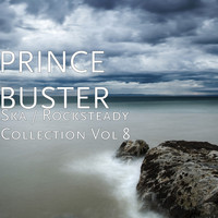 Prince Buster - Ska / Rocksteady Collection, Vol. 8