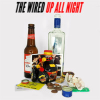 The Wired - Up All Night
