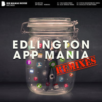Edlington - App Mania - Remixes