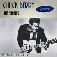 Chuck Berry - The Singles, Vol. 1 (Remastered)