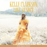 Kelly Clarkson - Love So Soft (Ryan Riback Remix)