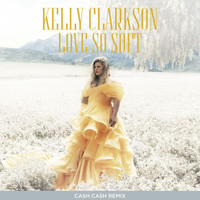 Kelly Clarkson - Love So Soft (Cash Cash Remix)
