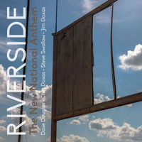 Riverside - The New National Anthem (feat. Dave Douglas, Chet Doxas, Steve Swallow & Jim Doxas)
