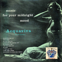 Acquaviva And His Orchestra - Music for Your Midnight Mood