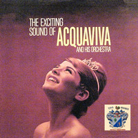 Acquaviva And His Orchestra - The Exciting Sound Of Acquaviva