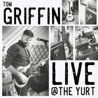Tom Griffin - Live @ the Yurt