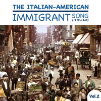 Various Artists - The Italian-American Immigrant Song (1910-1940), Vol.2