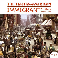 Various Artists - The Italian-American Immigrant Song (1910-1940), Vol.3