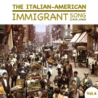 Various Artists - The Italian-American Immigrant Song (1910-1940), Vol.4