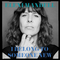 Eleni Mandell - I Belong to Someone New