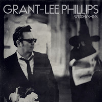 Grant-Lee Phillips - The Wilderness