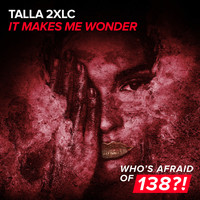 Talla 2XLC - It Makes Me Wonder