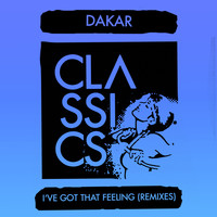 Dakar - I've Got That Feeling (Remixes)