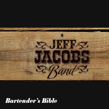 Jeff Jacobs Band - Bartender's Bible