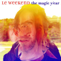 Le Weekend - The Magic Y/ear