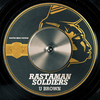 U Brown - Rastaman Soldiers