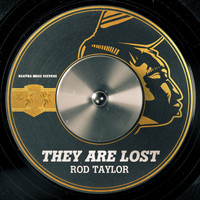 Rod Taylor - They Are Lost