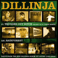 Dillinja - Thugged out Bitch / Rainforest