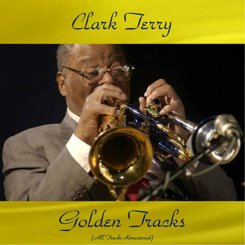 Clark Terry - Clark Terry Golden Tracks (All Tracks Remastered)