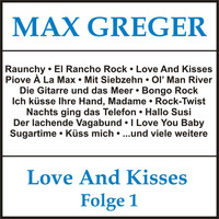 Max Greger - Love and Kisses, Folge 1