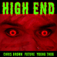 Chris Brown feat. Future & Young Thug - High End (Explicit)