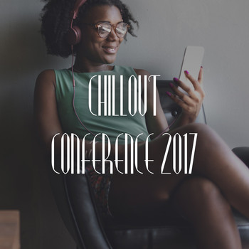 Various Artists - Chillout Conference 2017